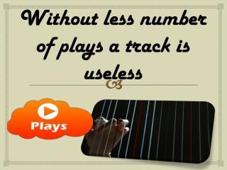 Buy SoundCloud Plays for Maximum Click