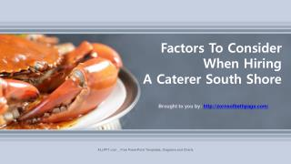 Factors To Consider When Hiring A Caterer South Shore