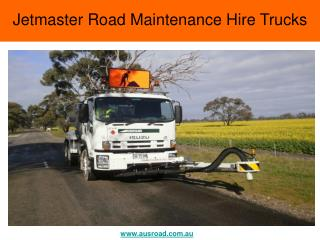 Jetmaster Road Maintenance Hire Trucks