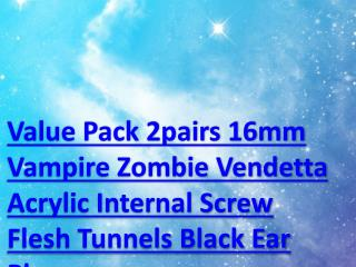 Value Pack 2pairs 16mm Vampire Zombie Vendetta Acrylic Internal Screw Flesh Tunnels Black Ear Plugs