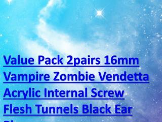 Value Pack 2pairs 16mm Vampire Zombie Vendetta Acrylic Internal Screw Flesh Tunnels Black Ear Plugs