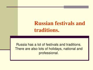 Russian festivals and traditions.