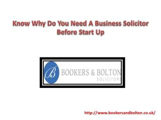 Know Why Do You Need A Business Solicitor Before Start Up