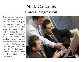 Nick Calcanes Career Progression