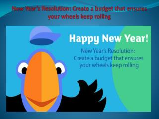 New Year's Resolution: Create a budget that ensures your wheels keep rolling