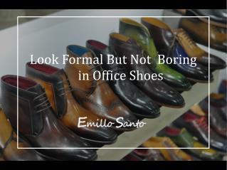 Look Formal But Not Boring in Your Office Shoes