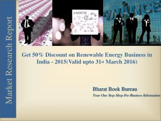 Get 50% Discount on The Renewable Energy Business in India - 2015 (Valid upto 31st March 2016)