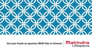 Get your hands on spacious 4BHK flats in Chennai