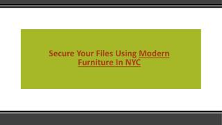 Secure Your Files Using Modern Furniture In NYC