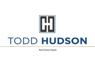 Toddjhudson.com - Buy And Sell Your Property In Hawaii