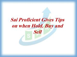 Sai Proficient –Stock Market tips – Equity Market Tips