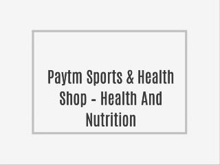 Paytm Sports & Health Shop � Health And Nutrition