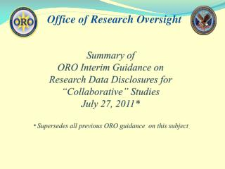 Summary of ORO Interim Guidance on Research Data Disclosures for  Collaborative  Studies July 27, 2011   Supersedes all