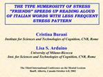 THE TYPE NUMEROSITY OF STRESS  FRIENDS  SPEEDS UP READING ALOUD OF ITALIAN WORDS WITH LESS FREQUENT STRESS PATTERN