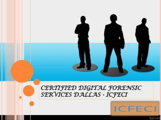 CERTIFIED DIGITAL FORENSIC SERVICES DALLAS - ICFECI
