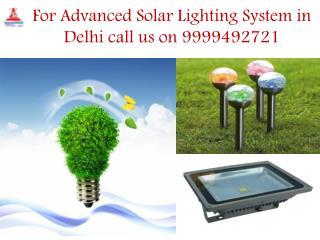For Advanced Solar Lighting System in Delhi call us on 9999492721