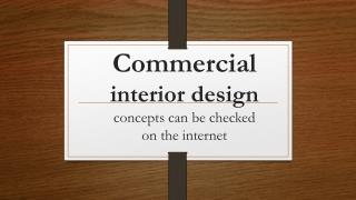 Commercial interior design concepts can be checked on the internet.