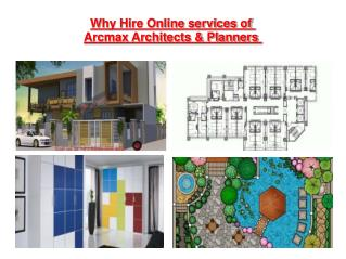Why Hire Online services of Arcmax Architect & Planners