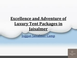 Excellence and Adventure of Luxury Tent Packages in Jaisalmer