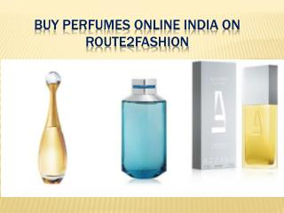 Buy Perfumes Online India on route2fashion