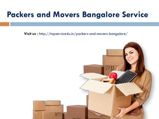 Packers and movers bangalore @ http://topservice4u.in/packers-and-movers-bangalore/