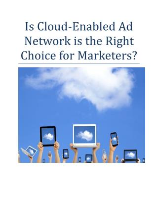 Is Cloud-Enabled Ad Network is the Right Choice for Marketers?