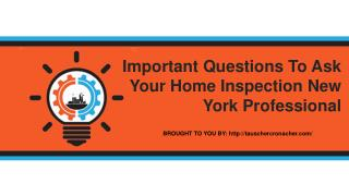 Important Questions To Ask Your Home Inspection New York Professional