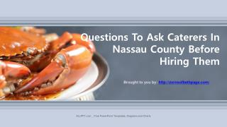 Questions To Ask Caterers In Nassau County Before Hiring Them