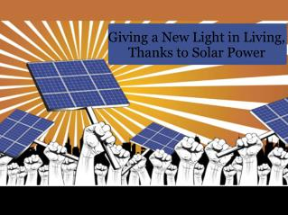 Giving a New Light in Living, Thanks to Solar Power