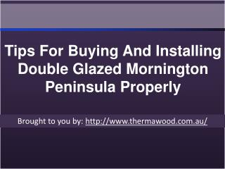 Tips For Buying And Installing Double Glazed Mornington Peninsula Prop