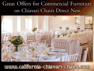 Great Offers for Commercial Furniture on Chiavari Chairs Direct Now