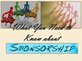 What You Need to Know About Sponsorship