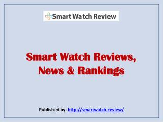 Smart Watch Reviews, News & Rankings