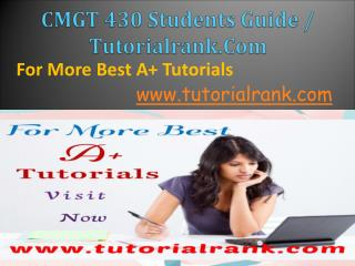 CMGT 430 Students Guide / Tutorialrank.Com