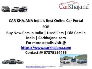 Buy New Cars in India | Used Cars | Old Cars in India | Carkhajana.com