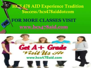 HCS 478 AID Experience Tradition Success/hcs478aiddotcom