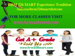 HRM 326 MART Experience Tradition Success/hrm326martdotcom