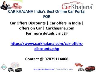 Car Offers Discounts | Car offers in India | offers on Car | Carkhajana.com