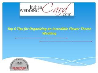 Top 6 Tips for Organizing an Flower Theme Wedding