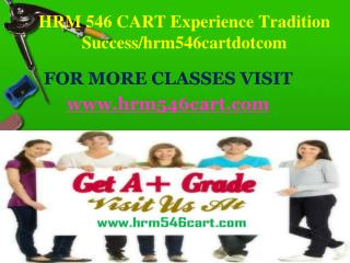 HRM 546 CART Experience Tradition Success/hrm546cartdotcom