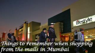 Things to remember when shopping from the malls in Mumbai