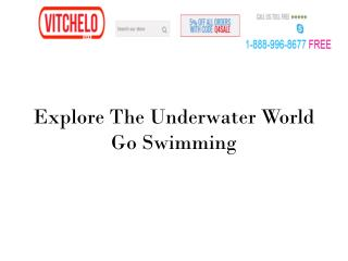 Explore The Underwater World Go Swimming