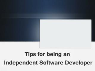 Tips for being an Independent Software Developer