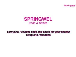 Enhance Your Room Aura With Springwel Beds Bases