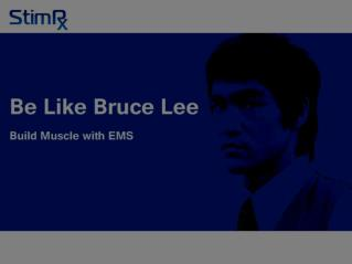 Be Like Bruce Lee: Build Muscle with EMS