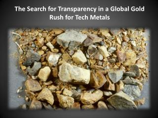 The Search for Transparency in a Global Gold Rush for Tech Metals