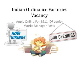 Get Posted Into Indian Ordinance Factories Vacancy