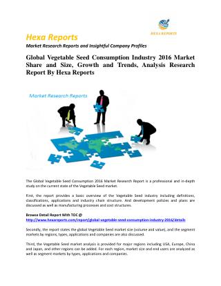 Global Vegetable Seed Consumption Industry 2016 Market Share and Size, Growth and Trends, Analysis Research Report By He