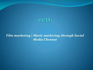 Movie marketing through Social Media Chennai