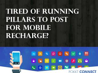 Tired of running pillars to post for mobile recharge?